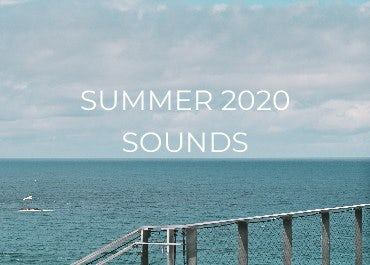 Summer 2020 Sounds