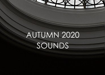 Autumn 2020 Sounds